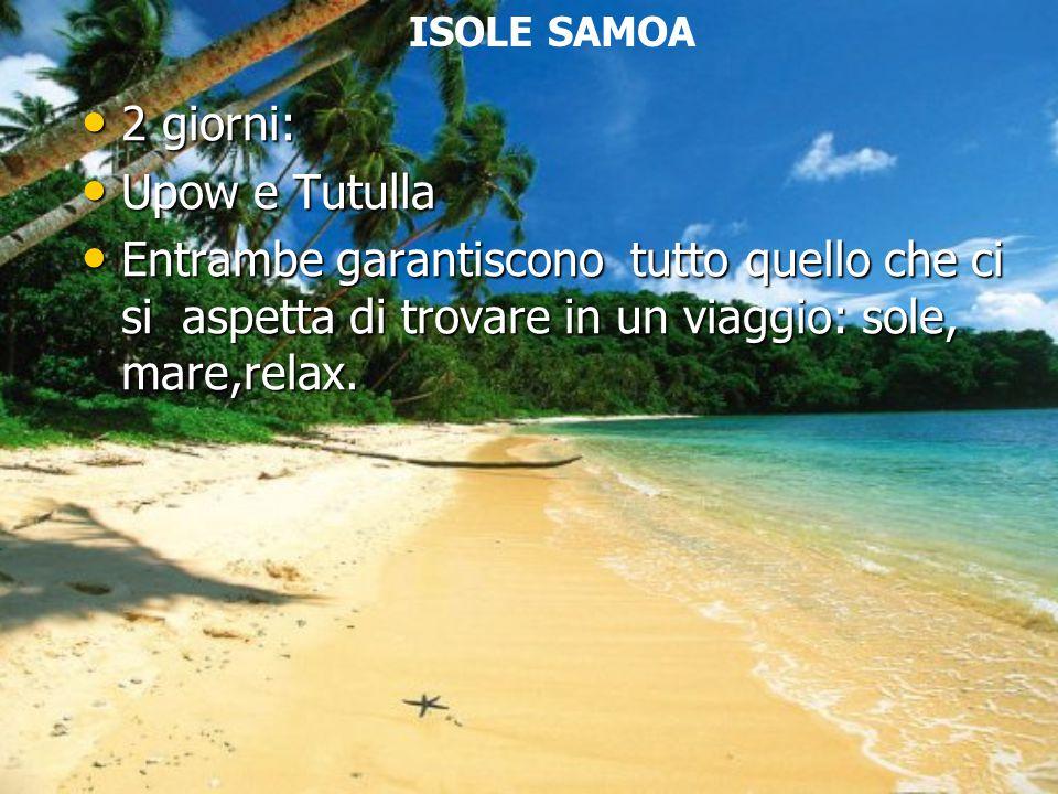 ISOLE SAMOA 2 giorni: Upow e Tutulla.