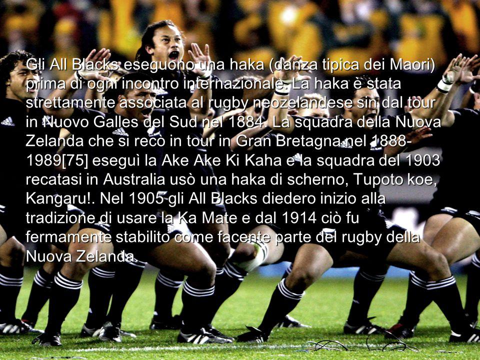 Gli All Blacks eseguono una haka (danza tipica dei Maori) prima di ogni incontro internazionale.