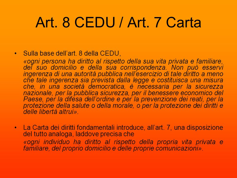 Art. 8 CEDU / Art. 7 Carta Sulla base dell'art. 8 della CEDU,