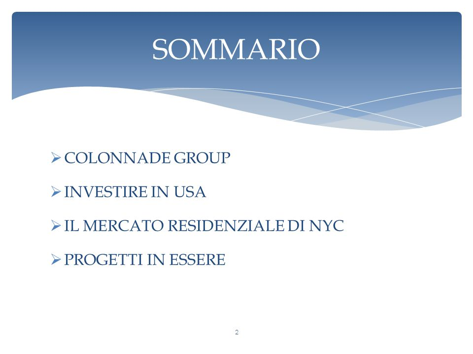 SOMMARIO COLONNADE GROUP INVESTIRE IN USA