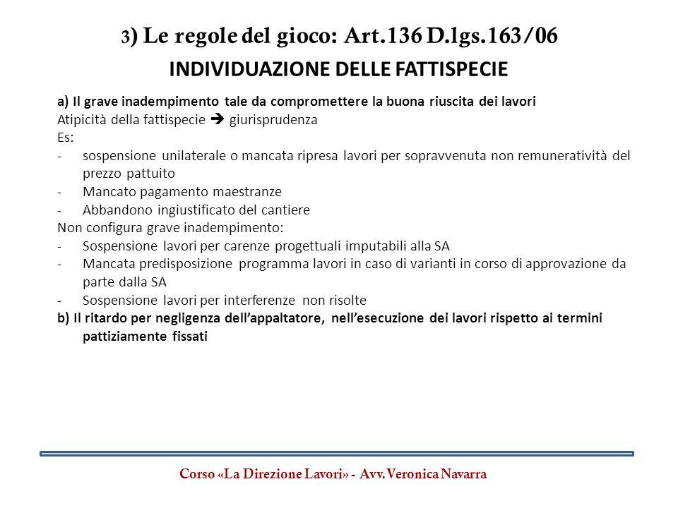 3) Le regole del gioco: Art.136 D.lgs.163/06