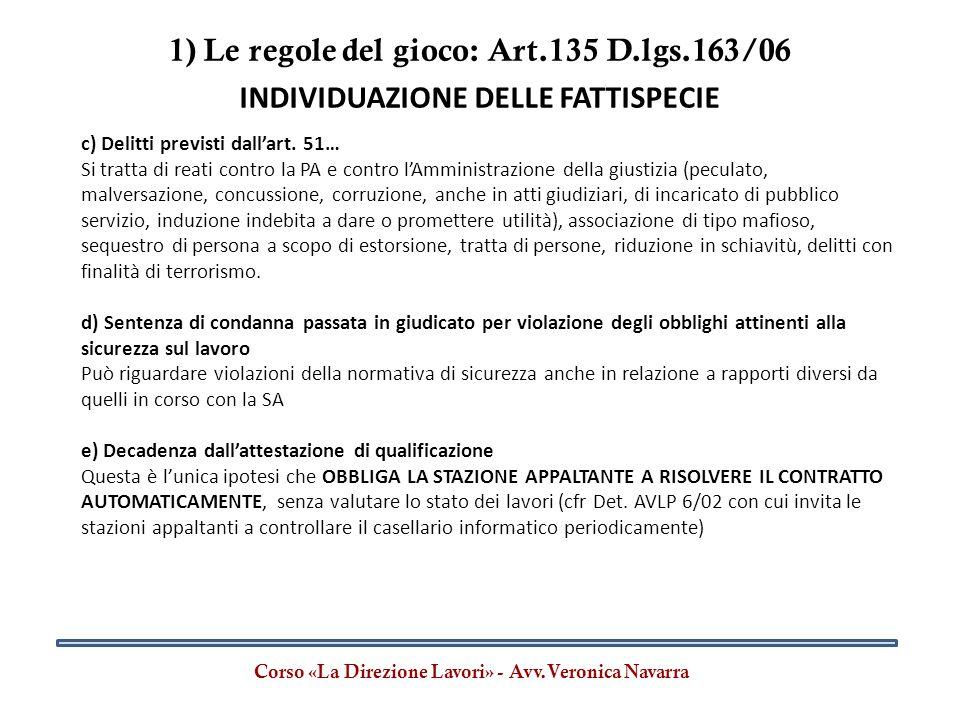 1) Le regole del gioco: Art.135 D.lgs.163/06