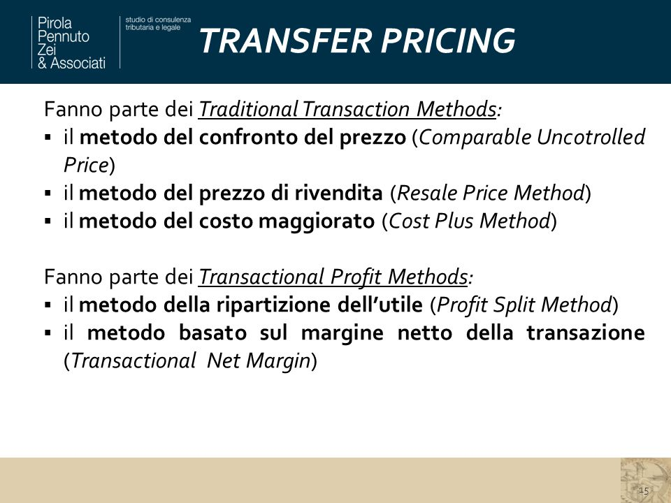 TRANSFER PRICING Fanno parte dei Traditional Transaction Methods: