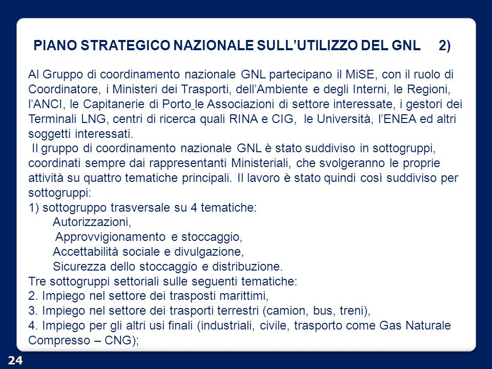 PIANO STRATEGICO NAZIONALE SULL'UTILIZZO DEL GNL 2)