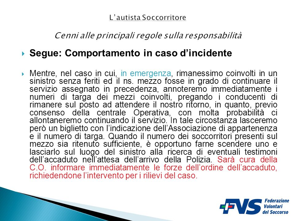 Segue: Comportamento in caso d'incidente