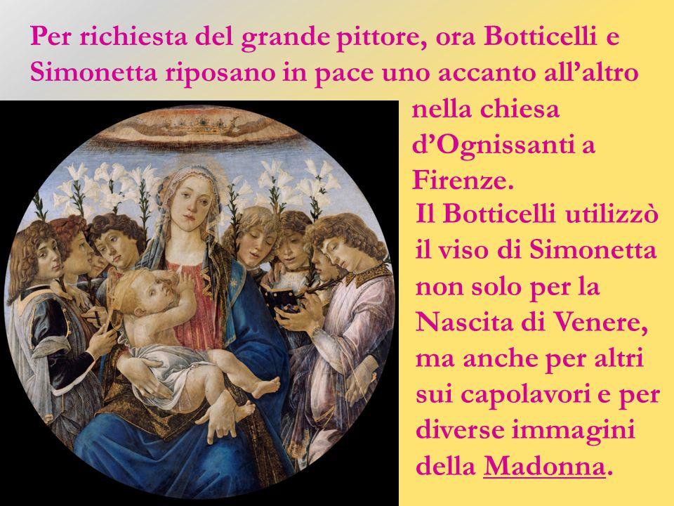 Per richiesta del grande pittore, ora Botticelli e Simonetta riposano in pace uno accanto all'altro