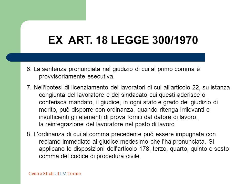 EX ART. 18 LEGGE 300/1970 6. La sentenza pronunciata nel giudizio di cui al primo comma è provvisoriamente esecutiva.