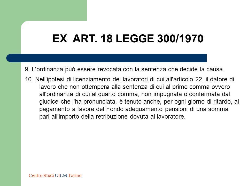 EX ART. 18 LEGGE 300/1970 9. L ordinanza può essere revocata con la sentenza che decide la causa.