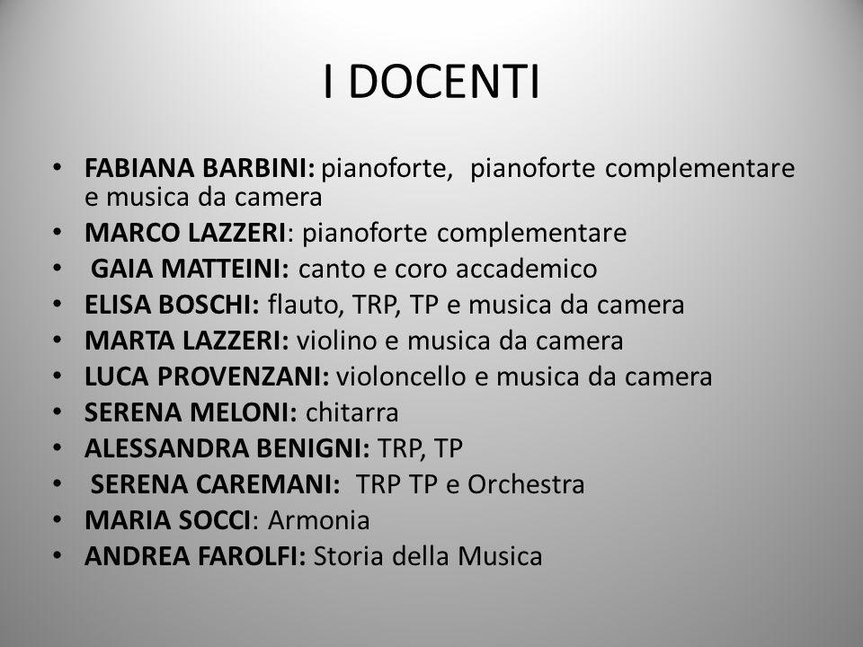 I DOCENTI FABIANA BARBINI: pianoforte, pianoforte complementare e musica da camera. MARCO LAZZERI: pianoforte complementare.