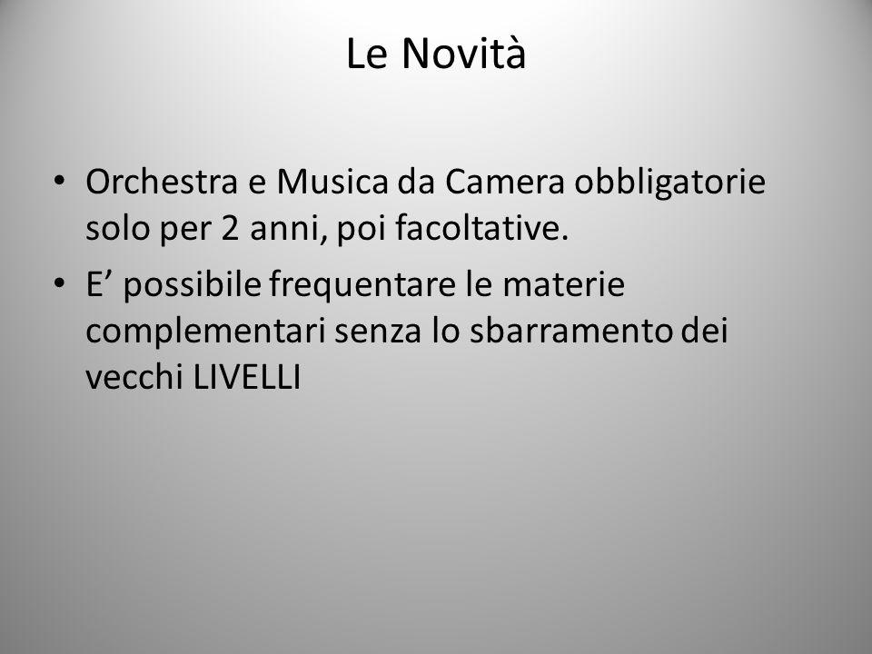 Le Novità Orchestra e Musica da Camera obbligatorie solo per 2 anni, poi facoltative.