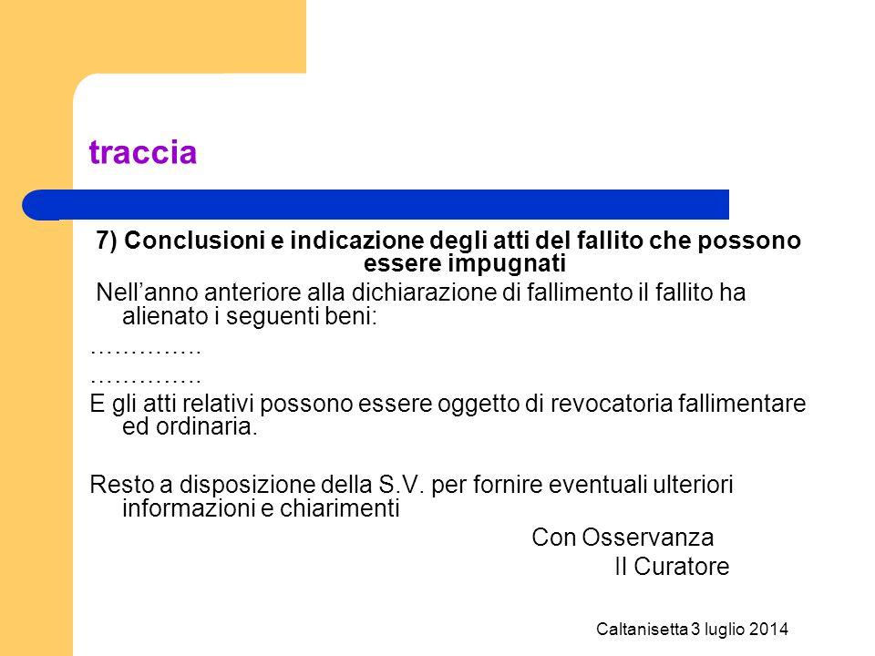 traccia 7) Conclusioni e indicazione degli atti del fallito che possono essere impugnati.