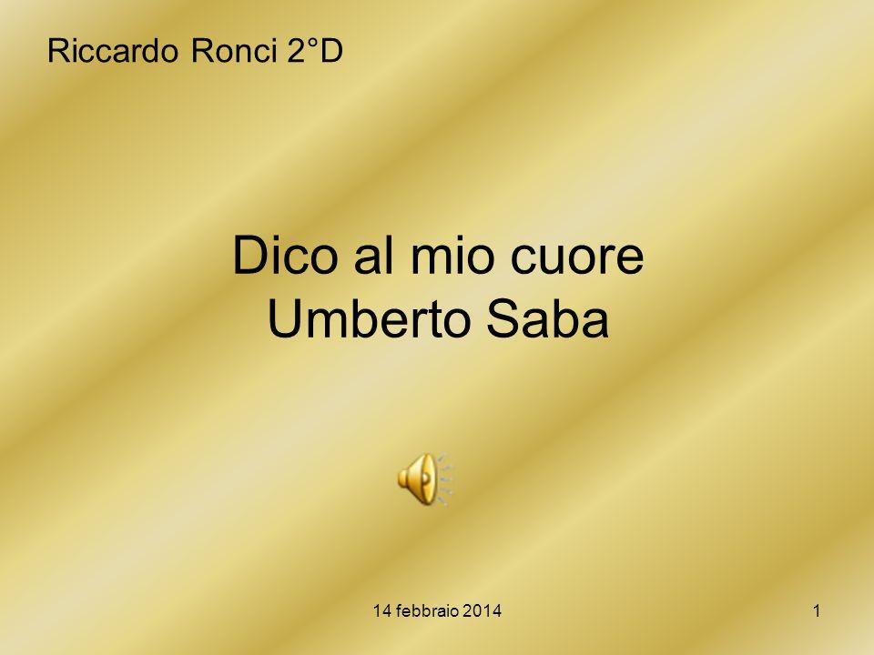 Dico al mio cuore Umberto Saba