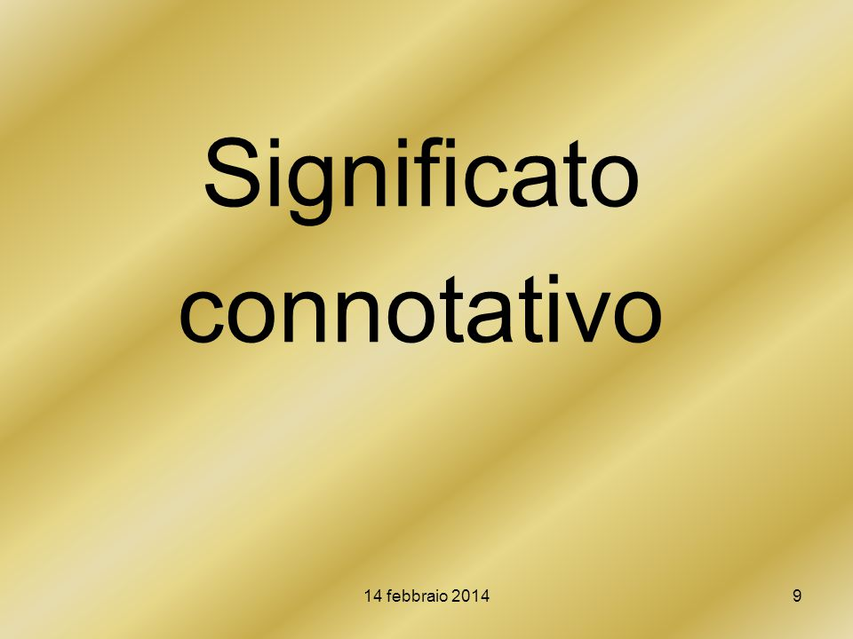 Significato connotativo 14 febbraio 2014