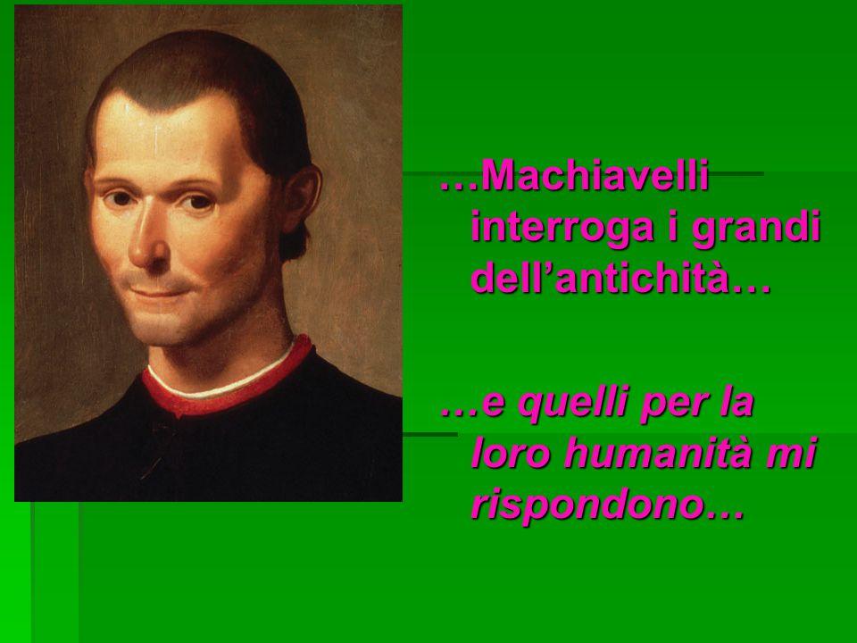 …Machiavelli interroga i grandi dell'antichità…