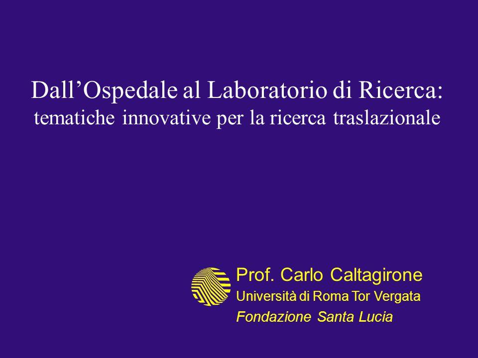 Dall'Ospedale al Laboratorio di Ricerca: tematiche innovative per la ricerca traslazionale