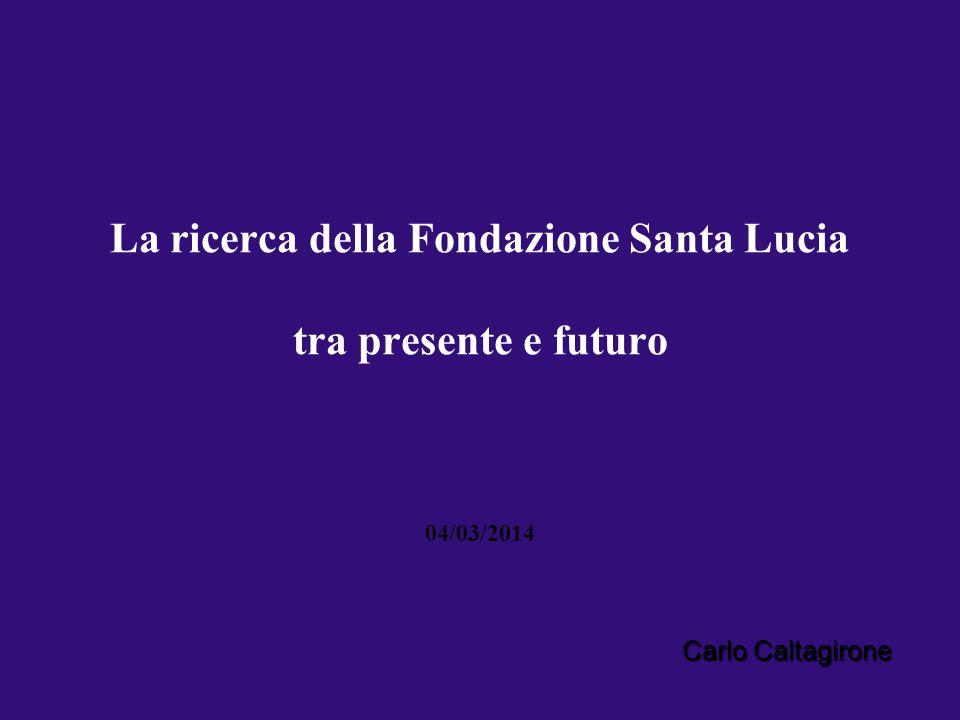 La ricerca della Fondazione Santa Lucia