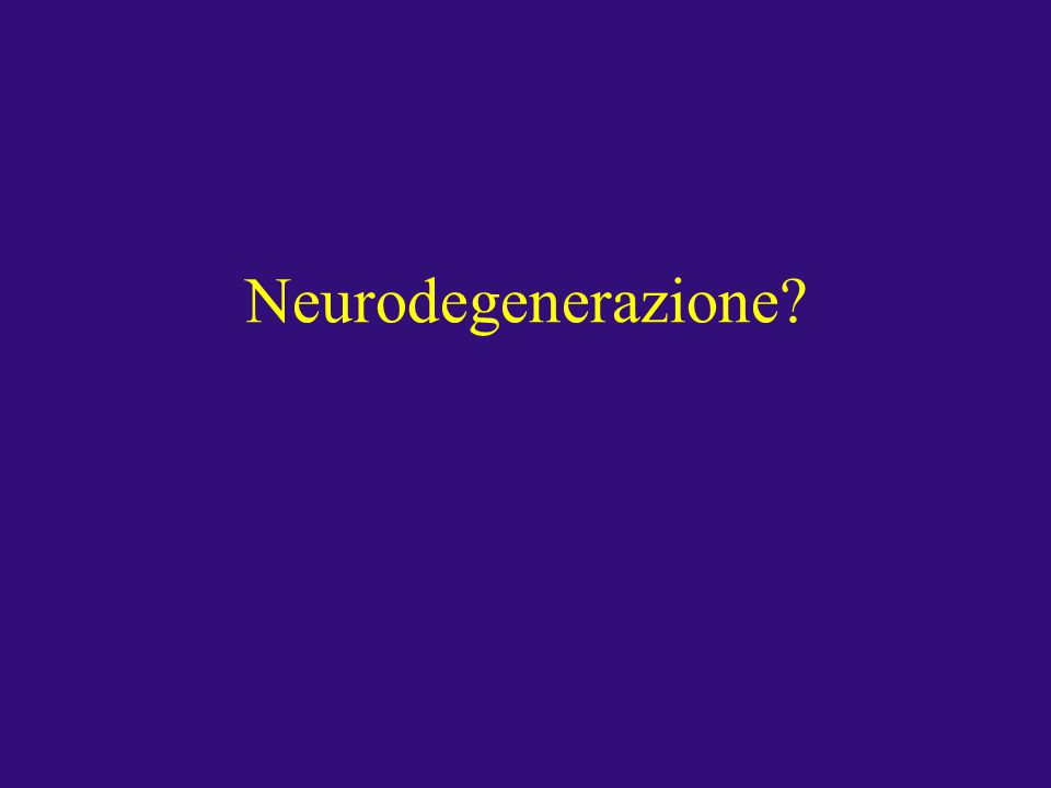 Neurodegenerazione