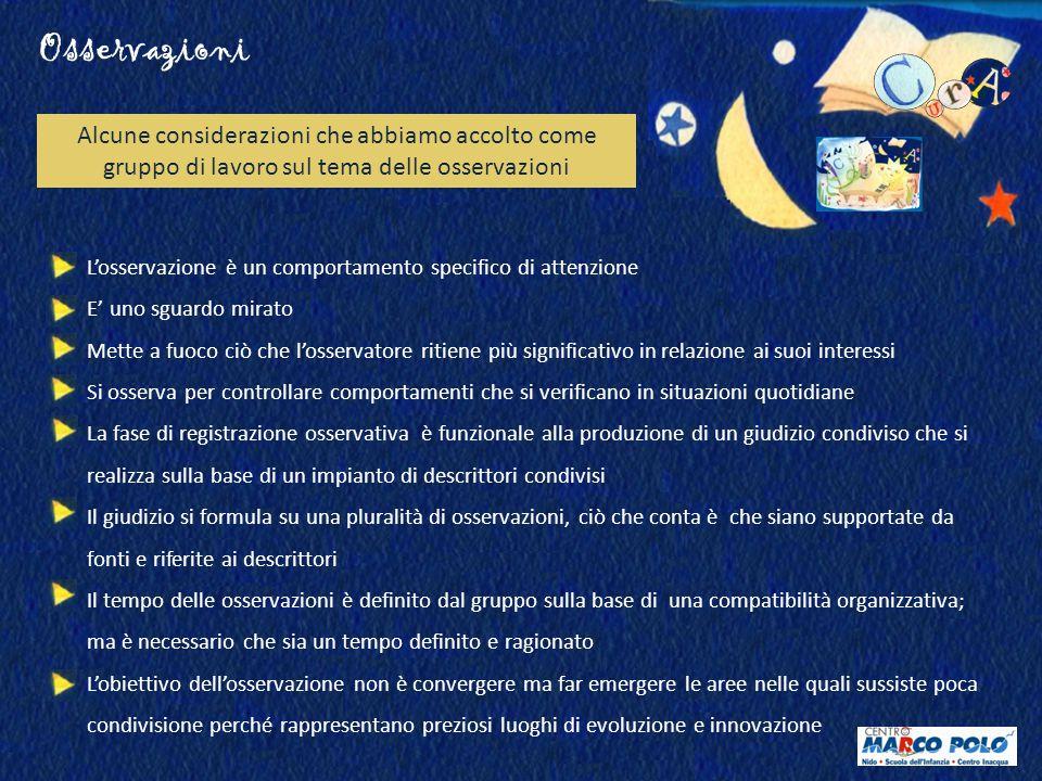 Osservazioni Alcune considerazioni che abbiamo accolto come gruppo di lavoro sul tema delle osservazioni.