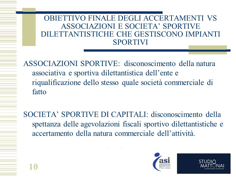 OBIETTIVO FINALE DEGLI ACCERTAMENTI VS ASSOCIAZIONI E SOCIETA' SPORTIVE DILETTANTISTICHE CHE GESTISCONO IMPIANTI SPORTIVI