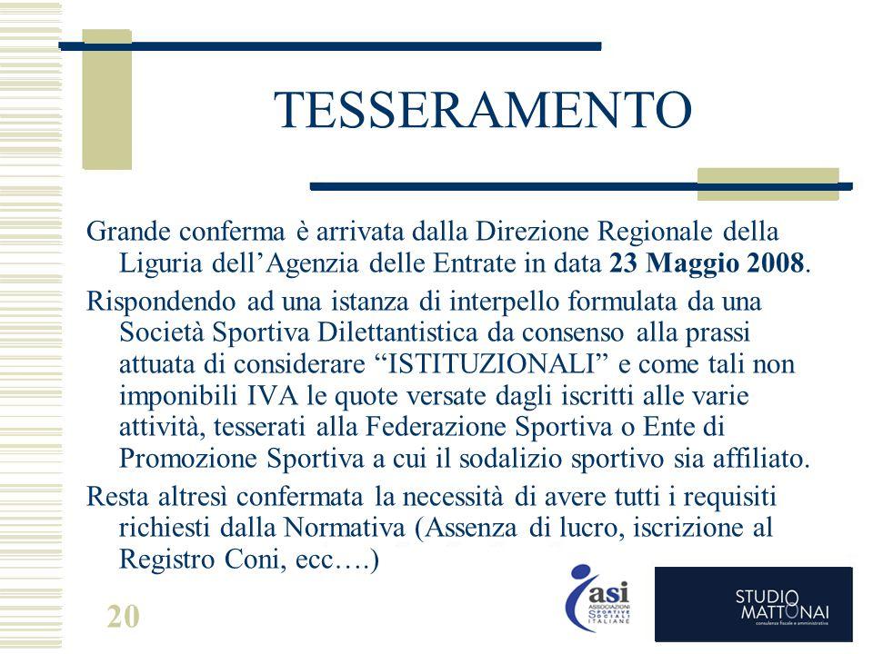 TESSERAMENTO Grande conferma è arrivata dalla Direzione Regionale della Liguria dell'Agenzia delle Entrate in data 23 Maggio 2008.