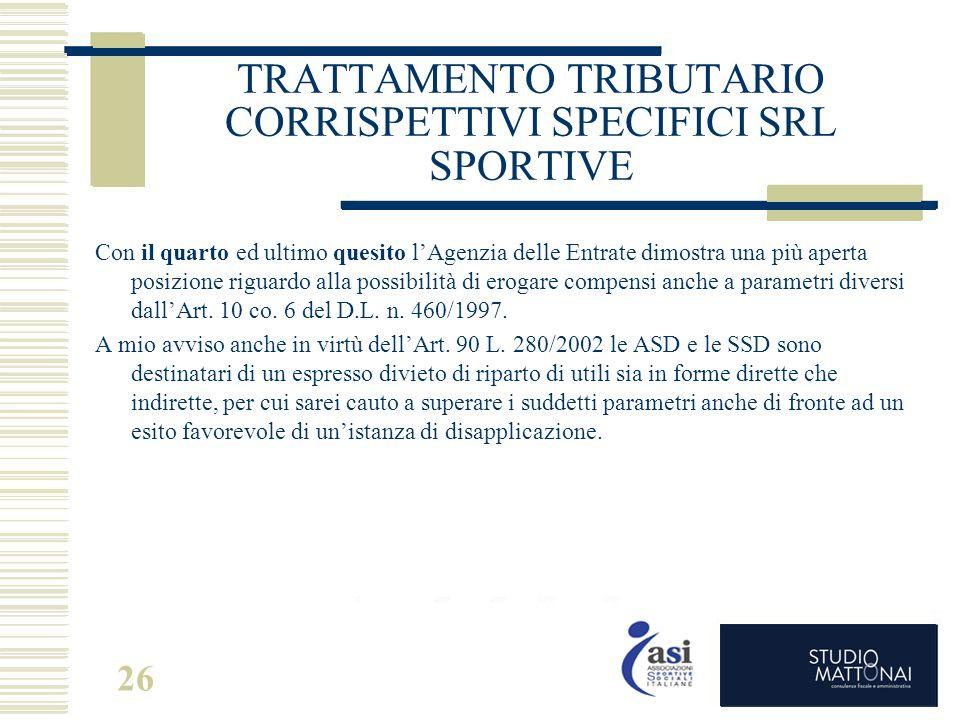 TRATTAMENTO TRIBUTARIO CORRISPETTIVI SPECIFICI SRL SPORTIVE