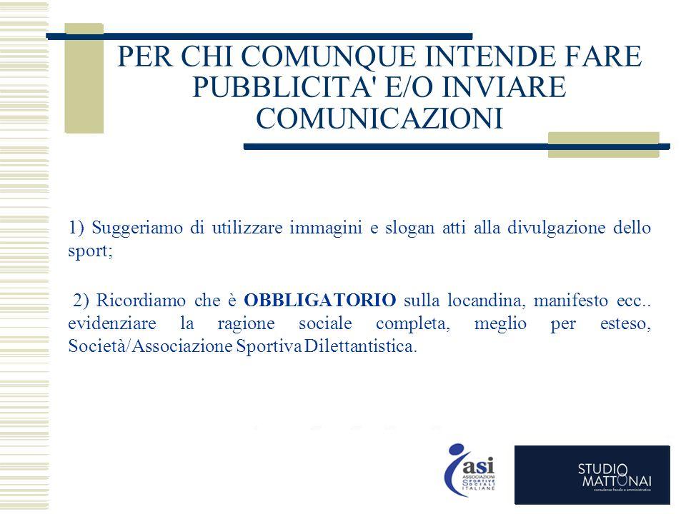 PER CHI COMUNQUE INTENDE FARE PUBBLICITA E/O INVIARE COMUNICAZIONI