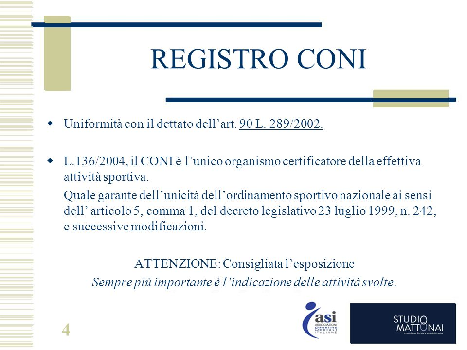 REGISTRO CONI Uniformità con il dettato dell'art. 90 L. 289/2002.