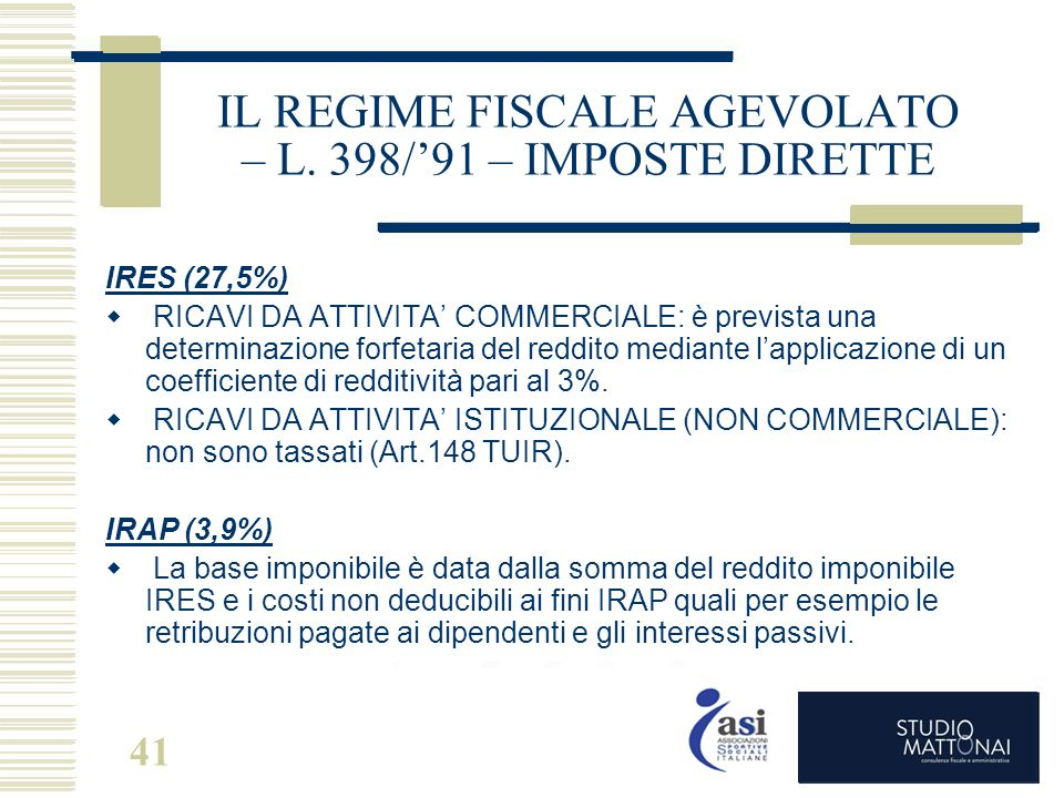 IL REGIME FISCALE AGEVOLATO – L. 398/'91 – IMPOSTE DIRETTE