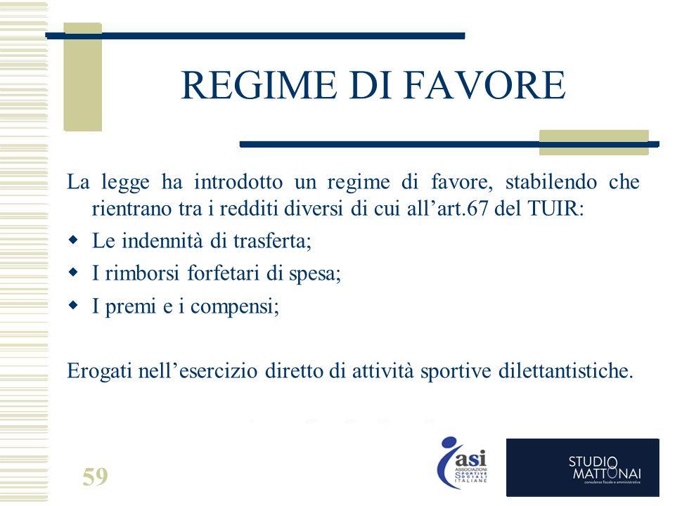 REGIME DI FAVORE La legge ha introdotto un regime di favore, stabilendo che rientrano tra i redditi diversi di cui all'art.67 del TUIR: