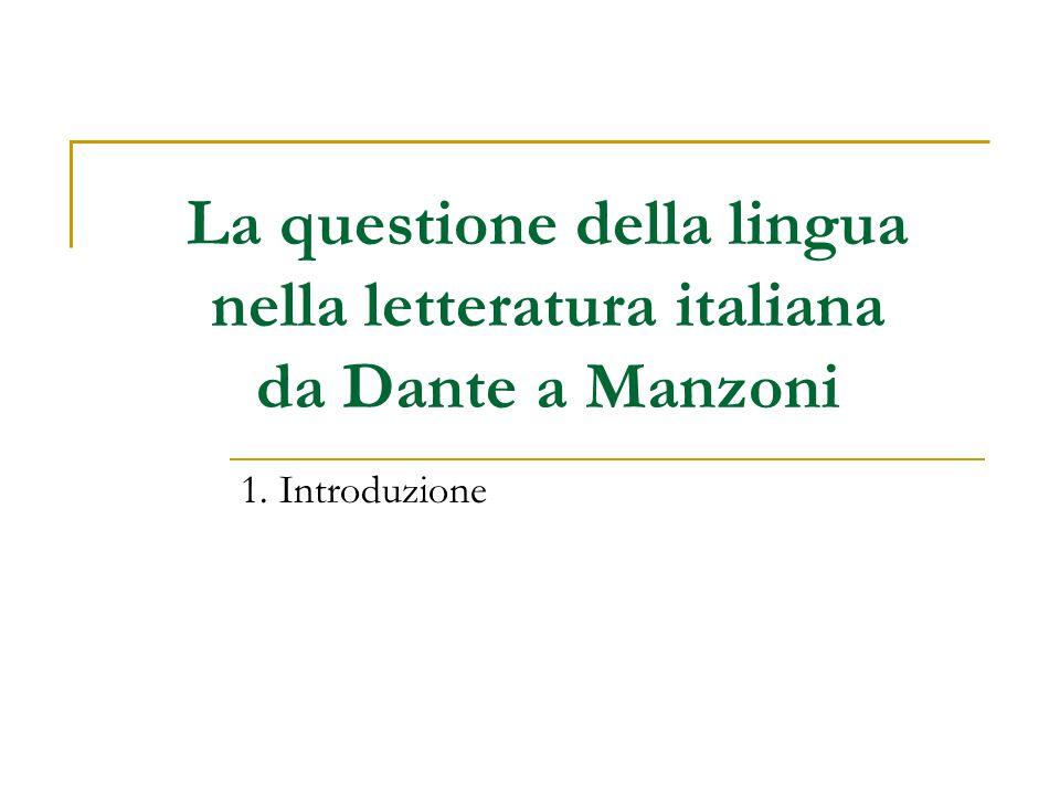 La questione della lingua nella letteratura italiana da Dante a Manzoni