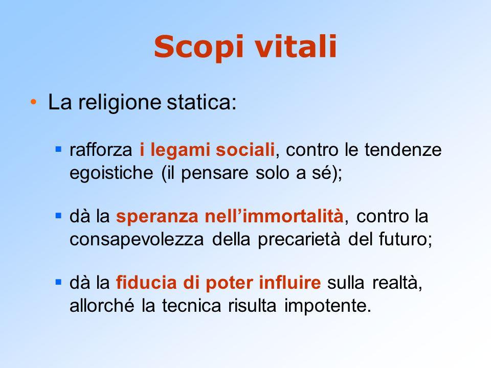 Scopi vitali La religione statica: