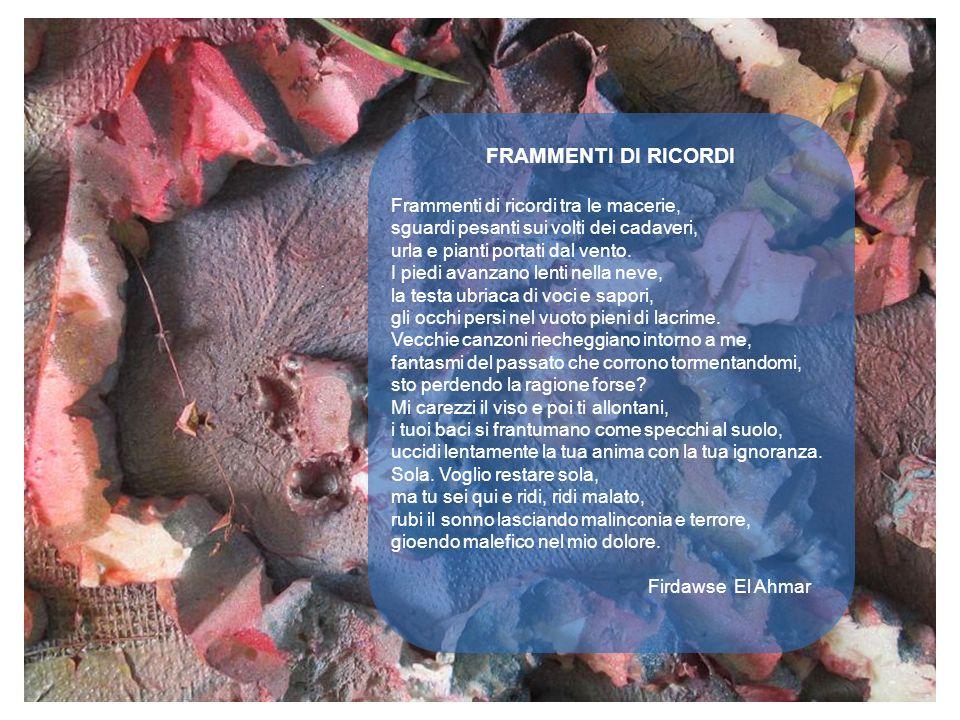 FRAMMENTI DI RICORDI Frammenti di ricordi tra le macerie,