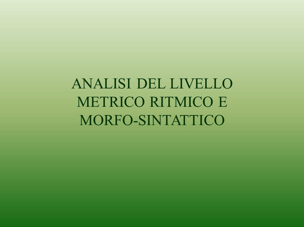 ANALISI DEL LIVELLO METRICO RITMICO E MORFO-SINTATTICO