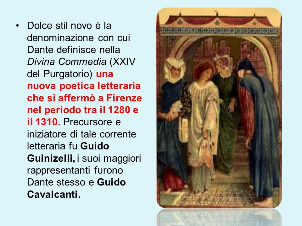 Dolce stil novo è la denominazione con cui Dante definisce nella Divina Commedia (XXIV del Purgatorio) una nuova poetica letteraria che si affermò a Firenze nel periodo tra il 1280 e il 1310.