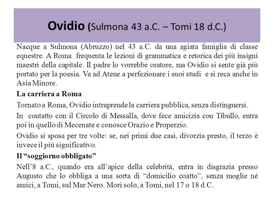 Ovidio (Sulmona 43 a.C. – Tomi 18 d.C.)