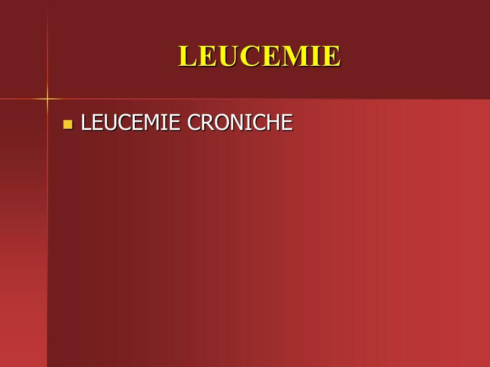 LEUCEMIE LEUCEMIE CRONICHE