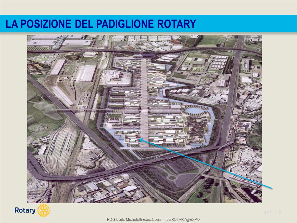 PDG Carlo Michelotti Exec.Committee ROTARY@EXPO