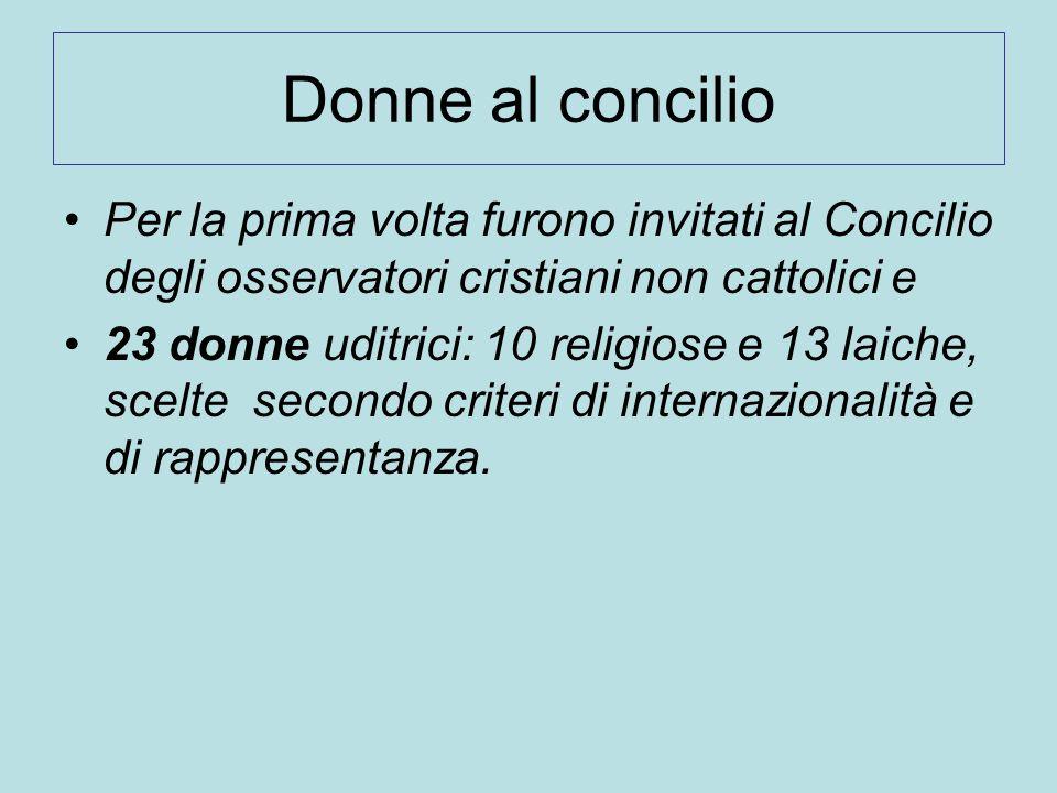 Donne al concilio Per la prima volta furono invitati al Concilio degli osservatori cristiani non cattolici e.