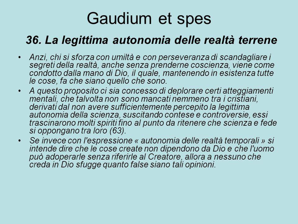 Gaudium et spes 36. La legittima autonomia delle realtà terrene