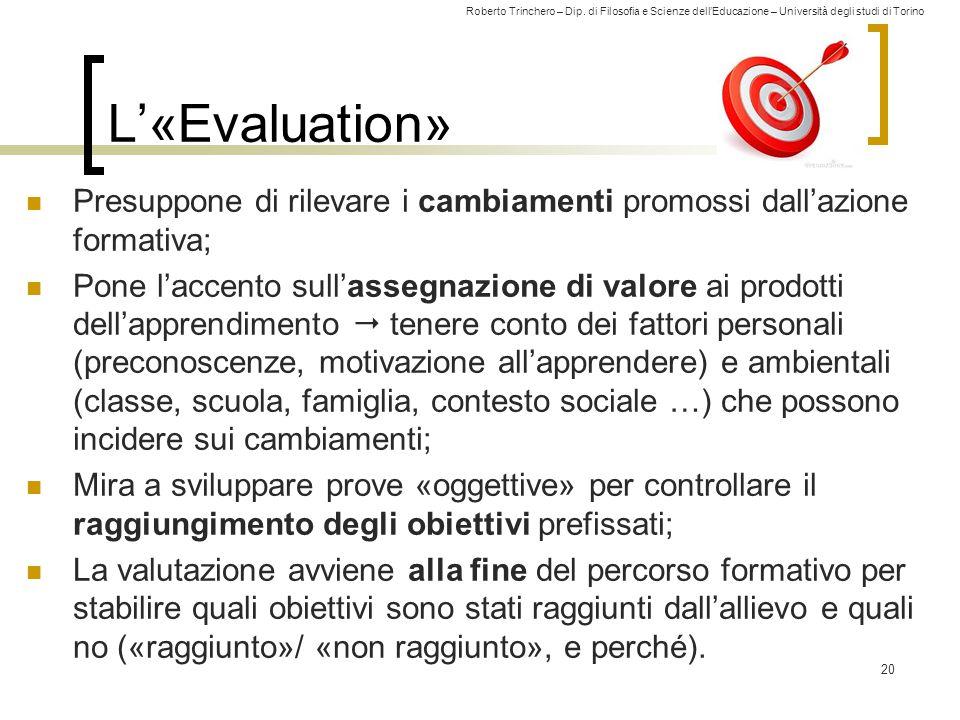 L'«Evaluation» Presuppone di rilevare i cambiamenti promossi dall'azione formativa;
