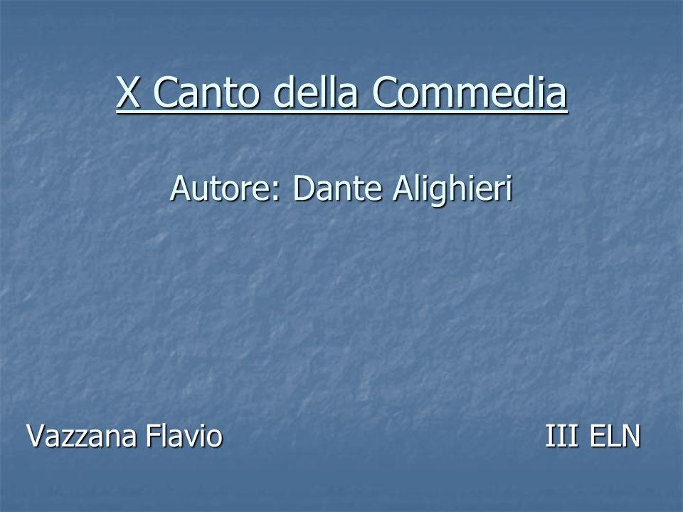 X Canto della Commedia Autore: Dante Alighieri