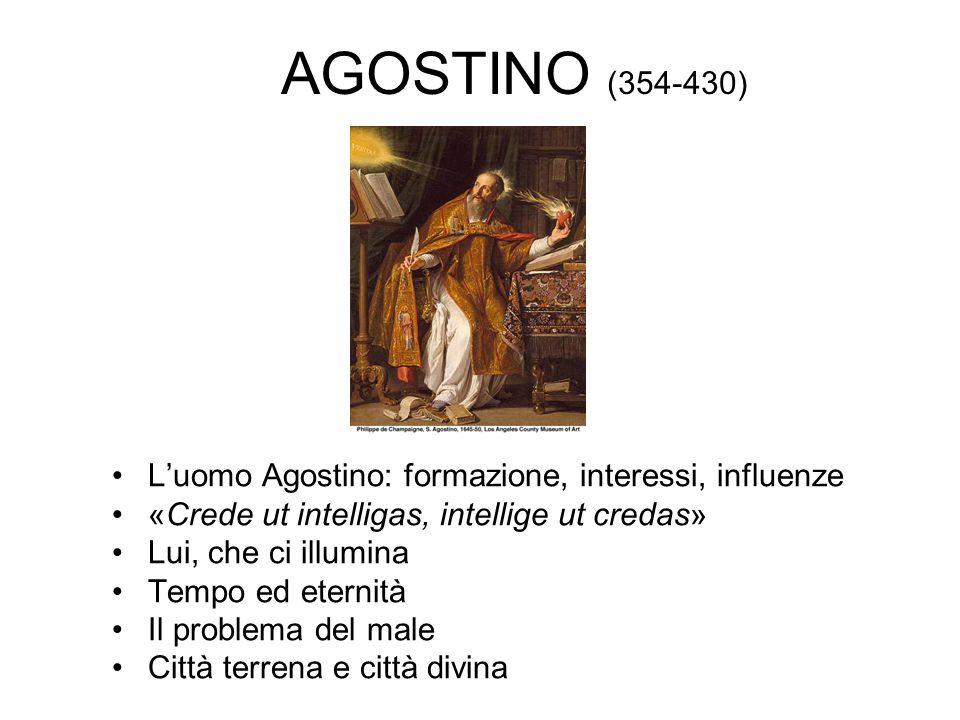 AGOSTINO (354-430) L'uomo Agostino: formazione, interessi, influenze
