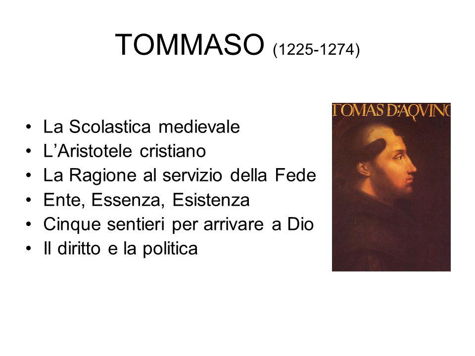 TOMMASO (1225-1274) La Scolastica medievale L'Aristotele cristiano