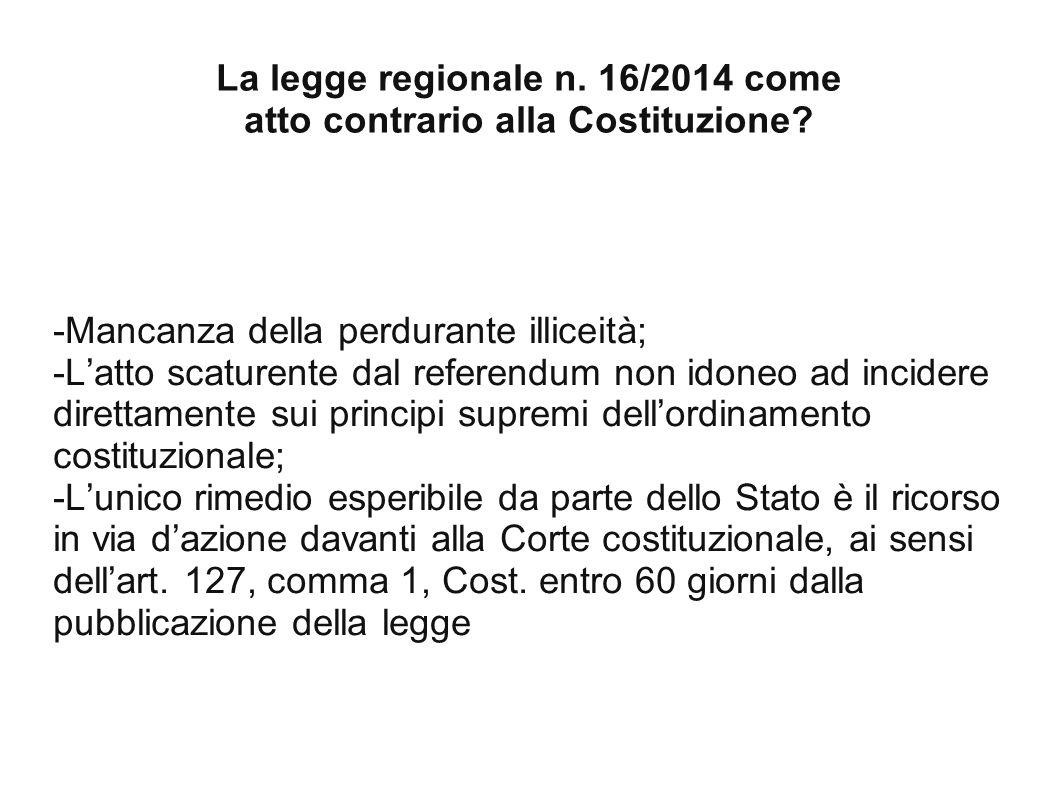 La legge regionale n. 16/2014 come atto contrario alla Costituzione