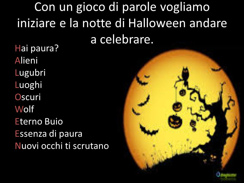 Con un gioco di parole vogliamo iniziare e la notte di Halloween andare a celebrare.