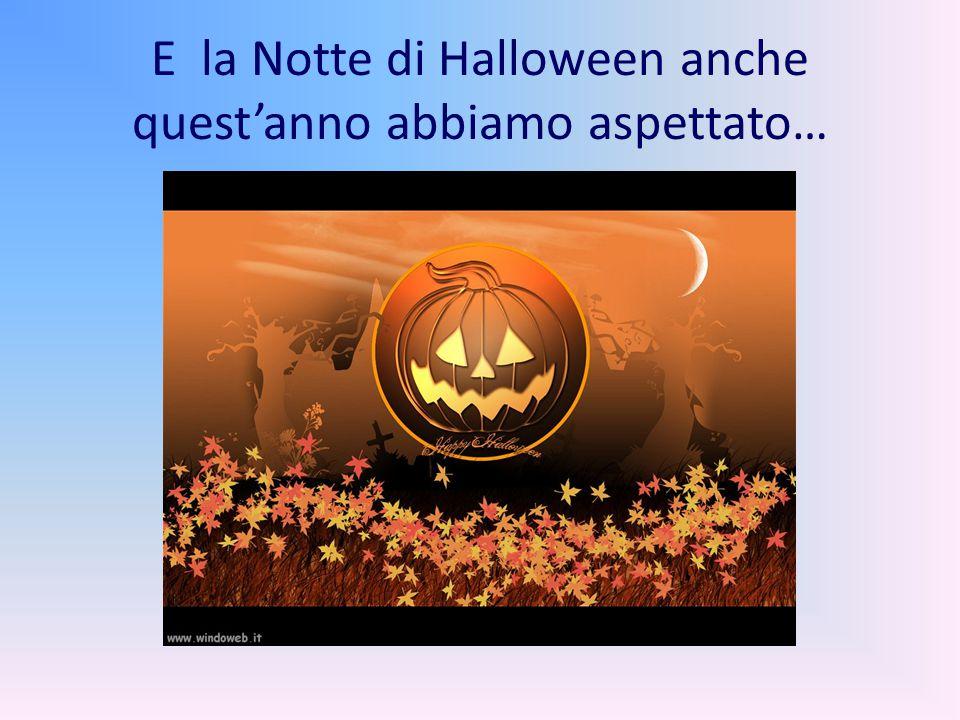 E la Notte di Halloween anche quest'anno abbiamo aspettato…