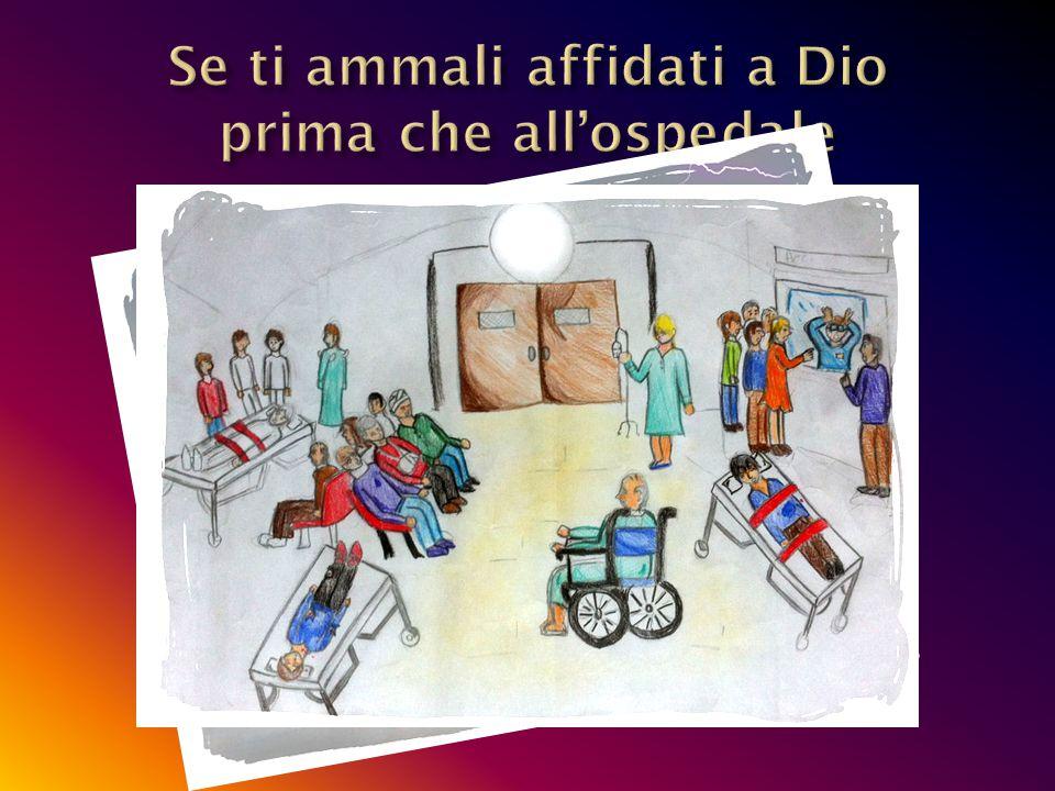 Se ti ammali affidati a Dio prima che all'ospedale