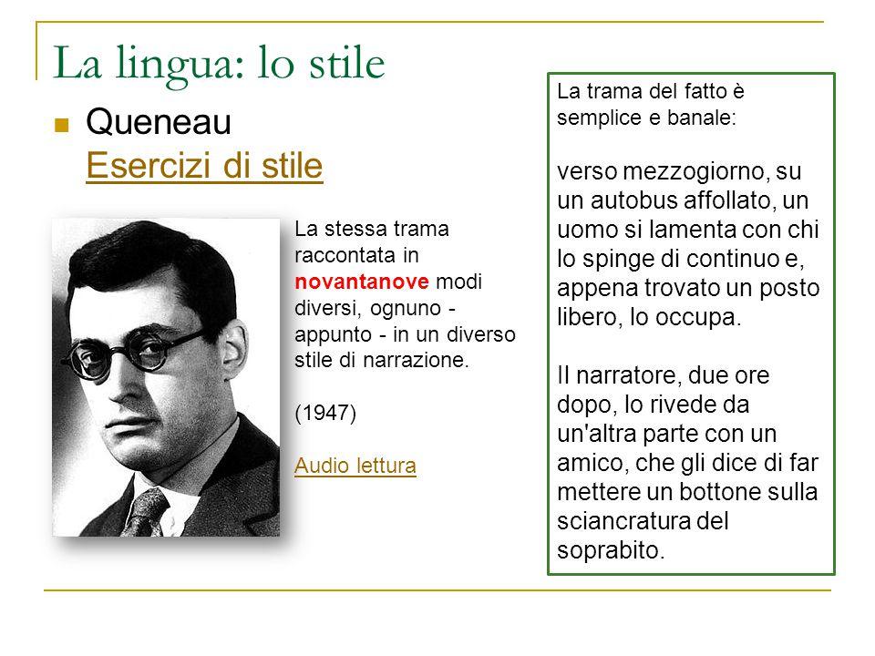 La lingua: lo stile Queneau Esercizi di stile
