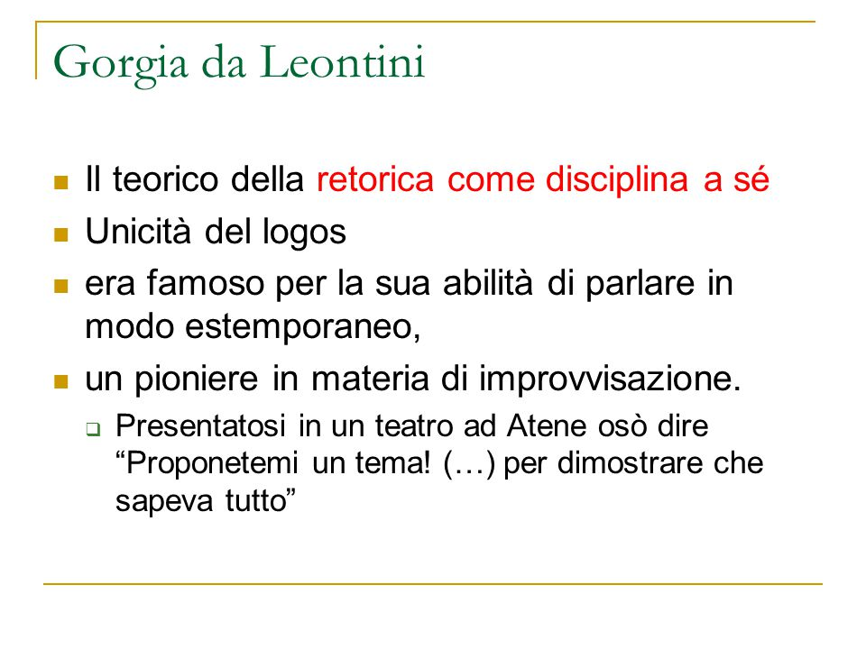 Gorgia da Leontini Il teorico della retorica come disciplina a sé