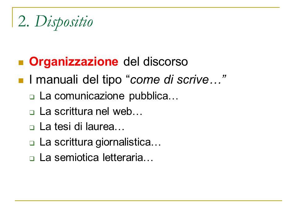 2. Dispositio Organizzazione del discorso